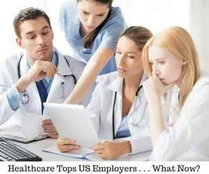 Healthcare is the Nation's Top Employer - Now What?